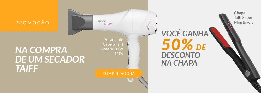 Secador Taiff + Chapa Taiff com 50% de Desconto