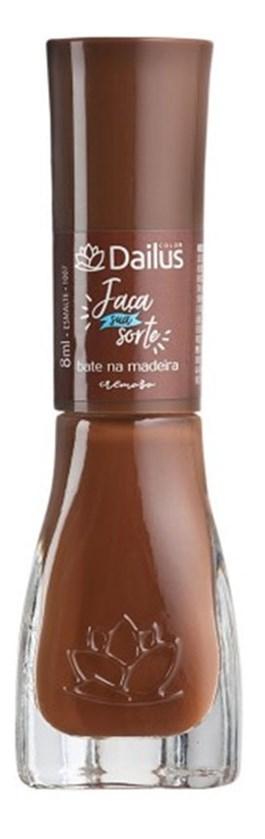Esmalte Dailus Cremoso Faça Sua Sorte 8 ml Bate na Madeira