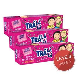 Kit Creme Dental Trá lá lá 50 gr Cada Tutti Frutti